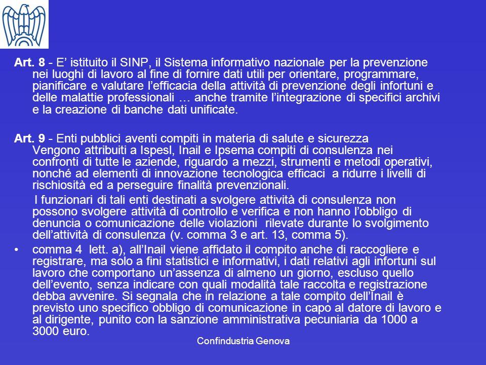 Confindustria Genova Art. 8 - E istituito il SINP, il Sistema informativo nazionale per la prevenzione nei luoghi di lavoro al fine di fornire dati ut