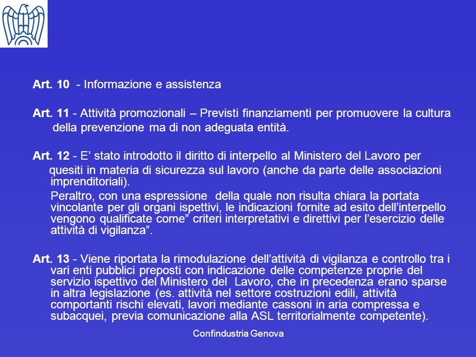 Confindustria Genova Art. 10 - Informazione e assistenza Art. 11 - Attività promozionali – Previsti finanziamenti per promuovere la cultura della prev