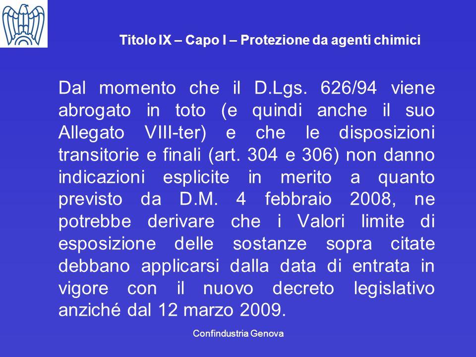 Confindustria Genova Titolo IX – Capo I – Protezione da agenti chimici Dal momento che il D.Lgs. 626/94 viene abrogato in toto (e quindi anche il suo