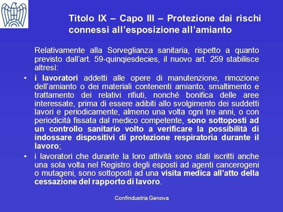 Confindustria Genova Titolo IX – Capo III – Protezione dai rischi connessi allesposizione allamianto Relativamente alla Sorveglianza sanitaria, rispet