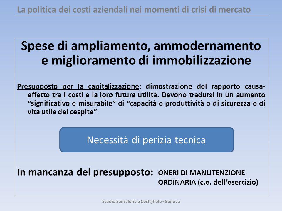 La politica dei costi aziendali nei momenti di crisi di mercato Spese di ampliamento, ammodernamento e miglioramento di immobilizzazione Presupposto p