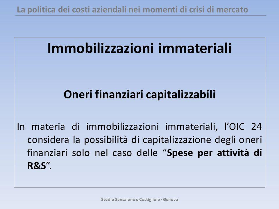 La politica dei costi aziendali nei momenti di crisi di mercato Immobilizzazioni immateriali Oneri finanziari capitalizzabili In materia di immobilizz