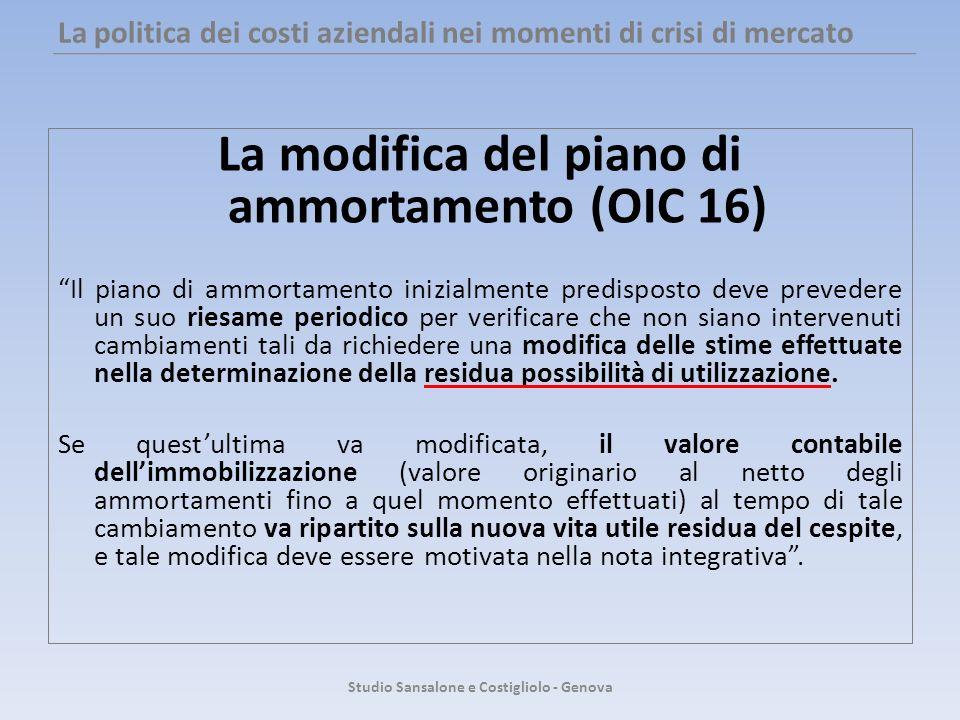 La politica dei costi aziendali nei momenti di crisi di mercato La modifica del piano di ammortamento (OIC 16) Il piano di ammortamento inizialmente p