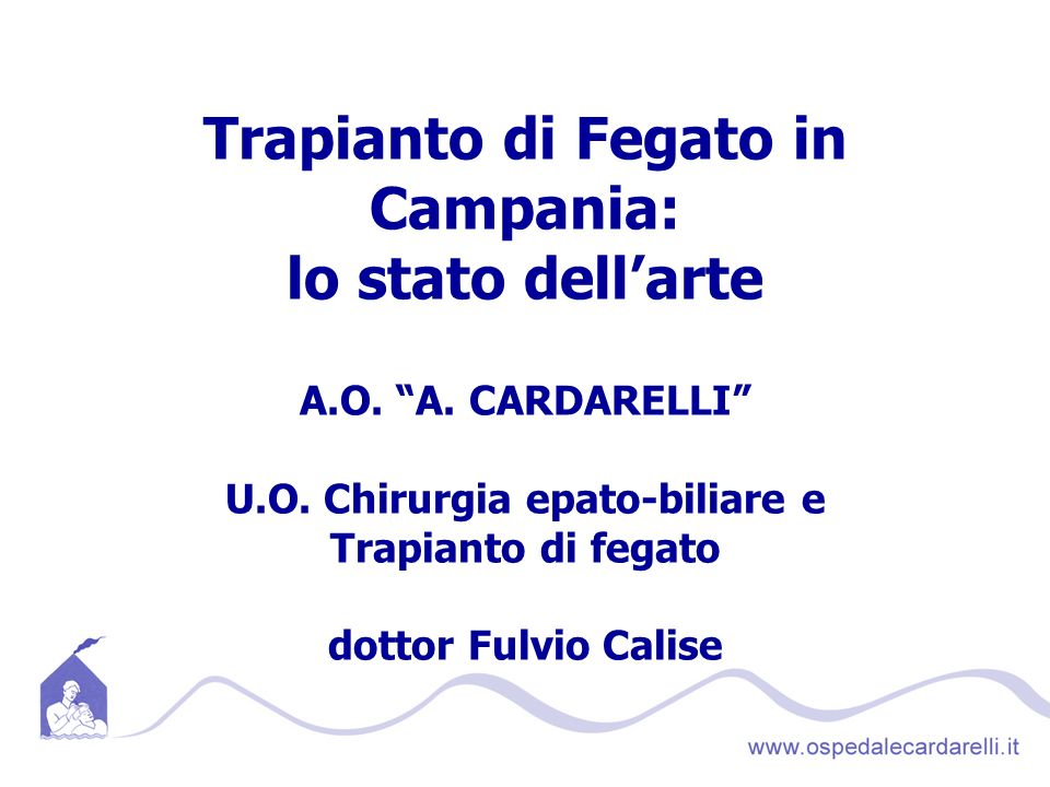 Trapianto di Fegato in Campania: lo stato dellarte A.O.