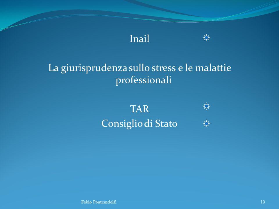 Inail La giurisprudenza sullo stress e le malattie professionali TAR Consiglio di Stato Fabio Pontrandolfi10