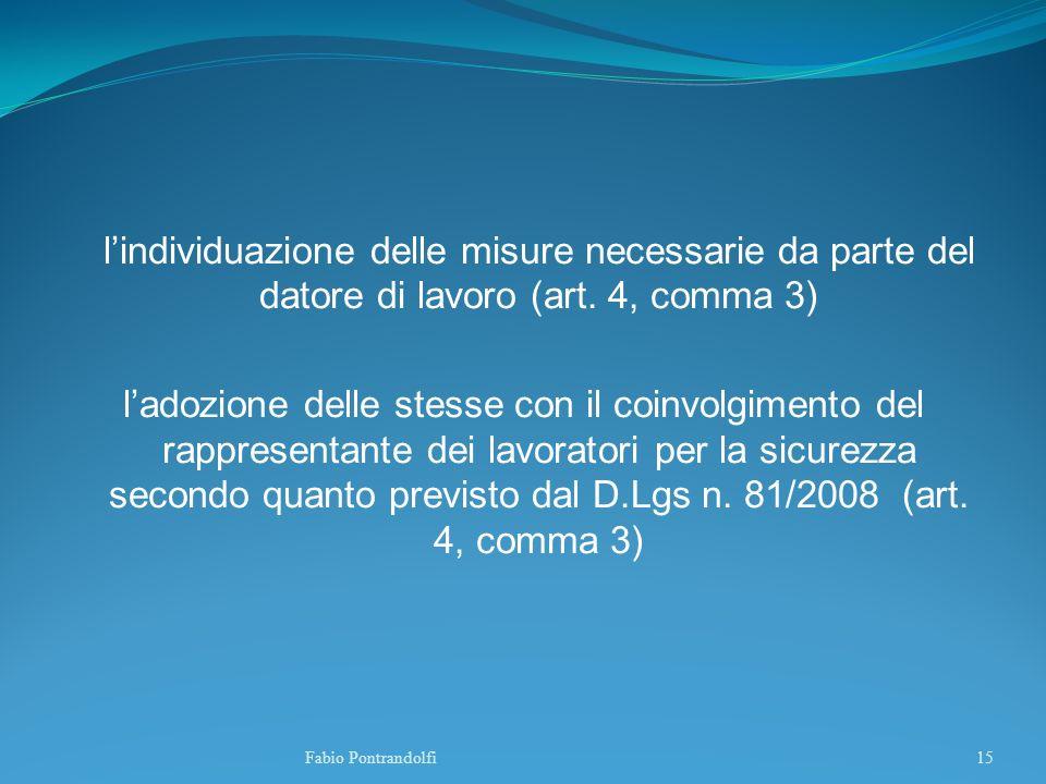 lindividuazione delle misure necessarie da parte del datore di lavoro (art. 4, comma 3) ladozione delle stesse con il coinvolgimento del rappresentant