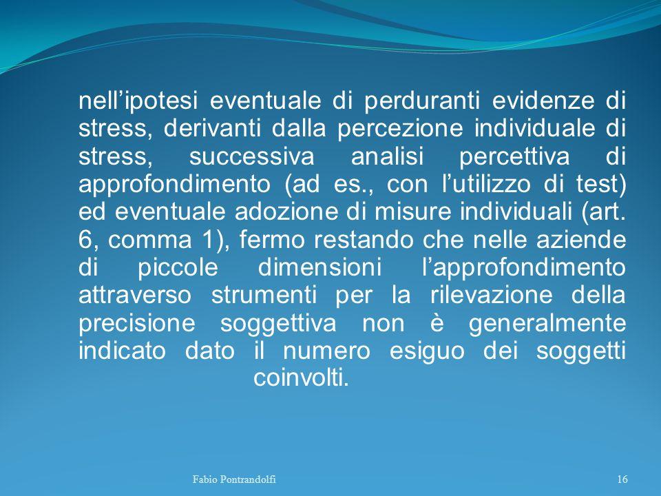 nellipotesi eventuale di perduranti evidenze di stress, derivanti dalla percezione individuale di stress, successiva analisi percettiva di approfondim