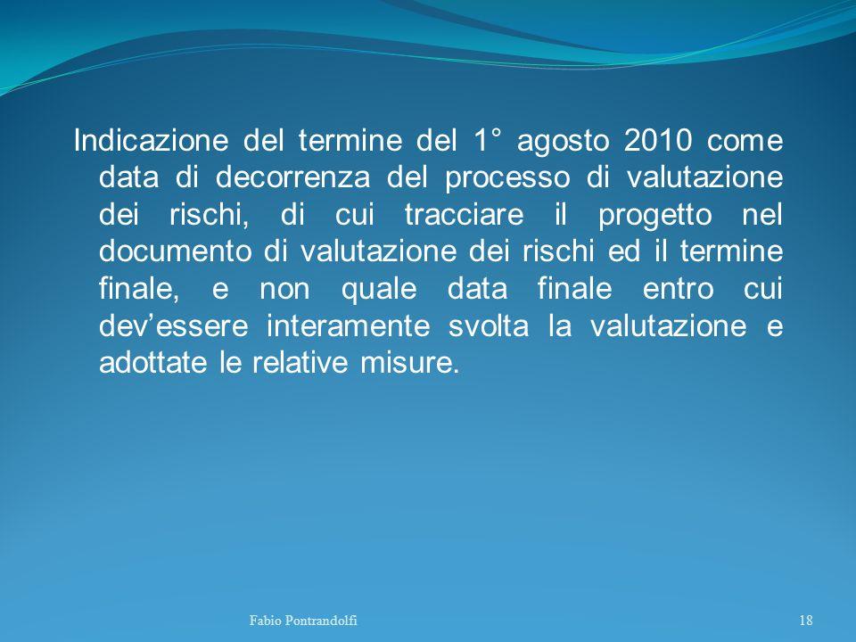 Indicazione del termine del 1° agosto 2010 come data di decorrenza del processo di valutazione dei rischi, di cui tracciare il progetto nel documento