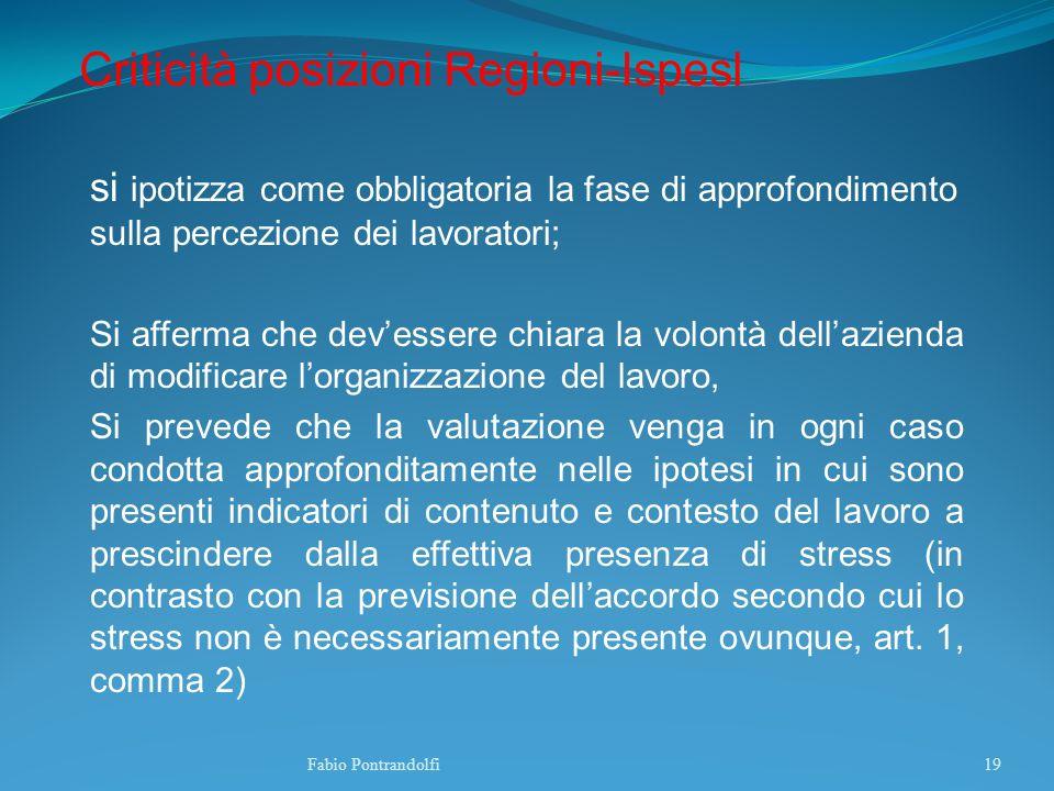 Criticità posizioni Regioni-Ispesl si ipotizza come obbligatoria la fase di approfondimento sulla percezione dei lavoratori; Si afferma che devessere