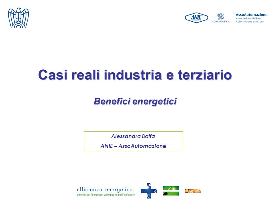 Casi reali industria e terziario Benefici energetici Alessandra Boffa ANIE – AssoAutomazione