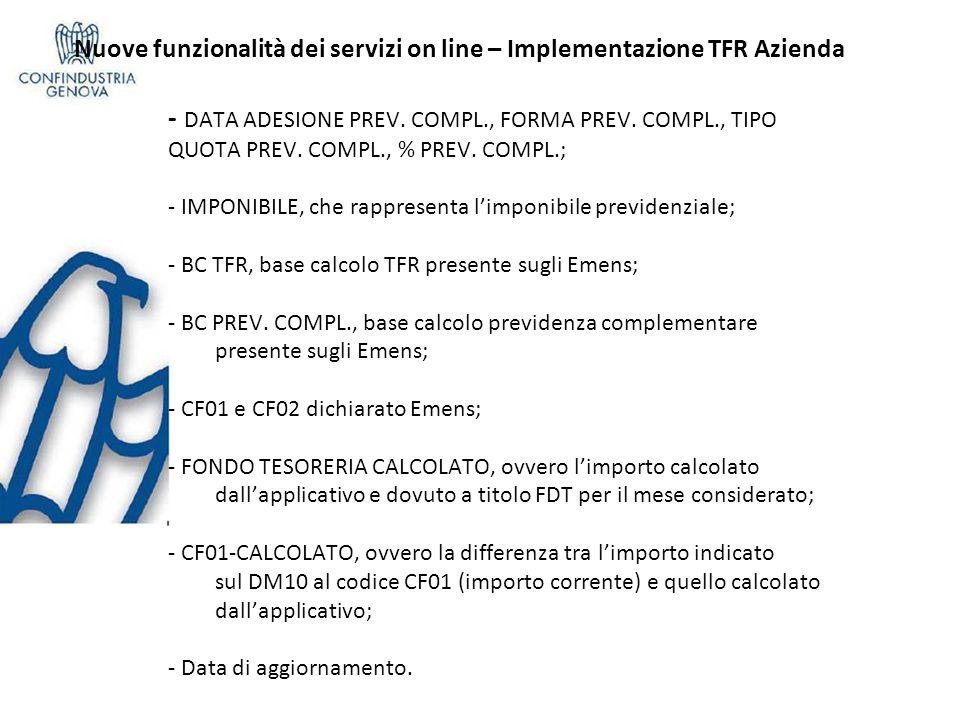 Nuove funzionalità dei servizi on line – Implementazione TFR Azienda - DATA ADESIONE PREV. COMPL., FORMA PREV. COMPL., TIPO QUOTA PREV. COMPL., % PREV
