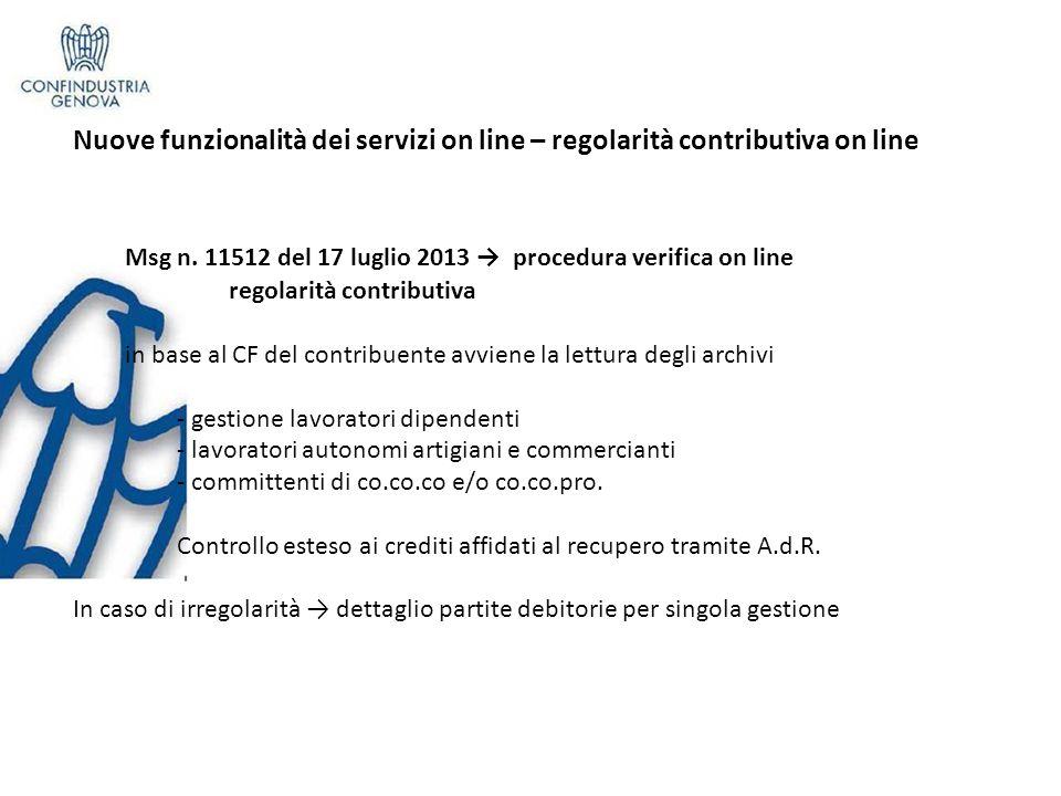 Nuove funzionalità dei servizi on line – regolarità contributiva on line Msg n. 11512 del 17 luglio 2013 procedura verifica on line regolarità contrib
