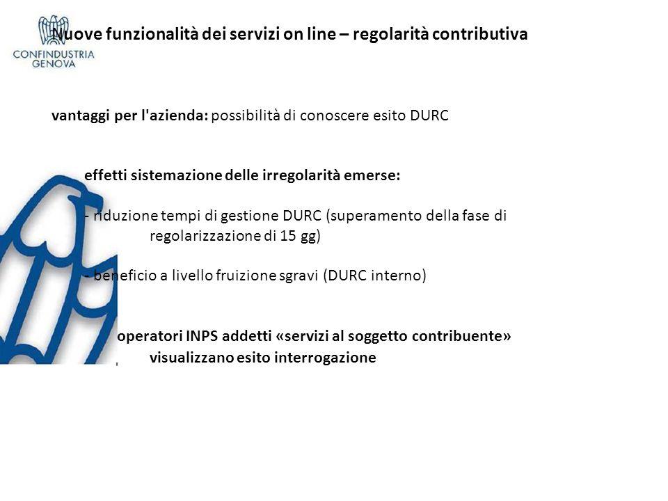 Nuove funzionalità dei servizi on line – regolarità contributiva vantaggi per l'azienda: possibilità di conoscere esito DURC effetti sistemazione dell