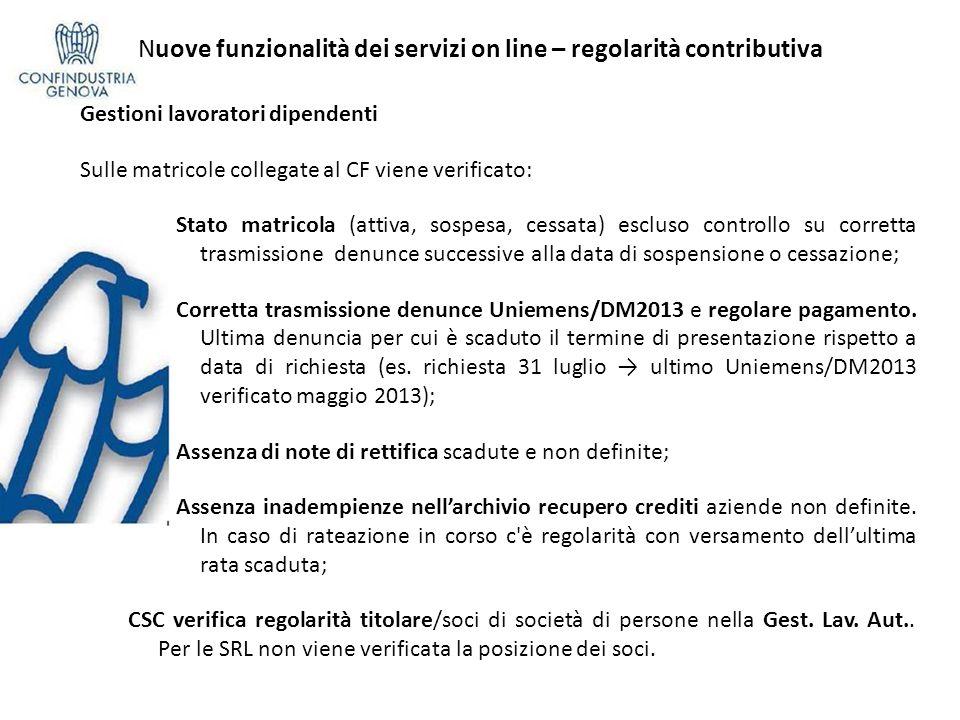 Nuove funzionalità dei servizi on line – regolarità contributiva Gestioni lavoratori dipendenti Sulle matricole collegate al CF viene verificato: Stat