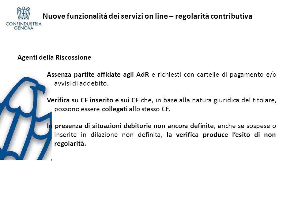 Nuove funzionalità dei servizi on line – regolarità contributiva Agenti della Riscossione Assenza partite affidate agli AdR e richiesti con cartelle d