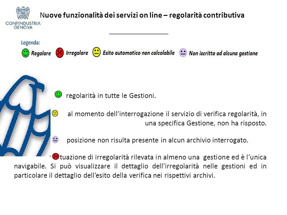 Nuove funzionalità dei servizi on line – regolarità contributiva regolarità in tutte le Gestioni. al momento dellinterrogazione il servizio di verific