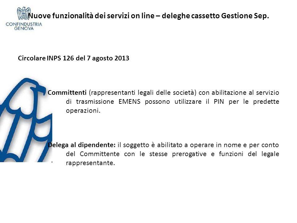 Nuove funzionalità dei servizi on line – deleghe cassetto Gestione Sep. Circolare INPS 126 del 7 agosto 2013 Committenti (rappresentanti legali delle