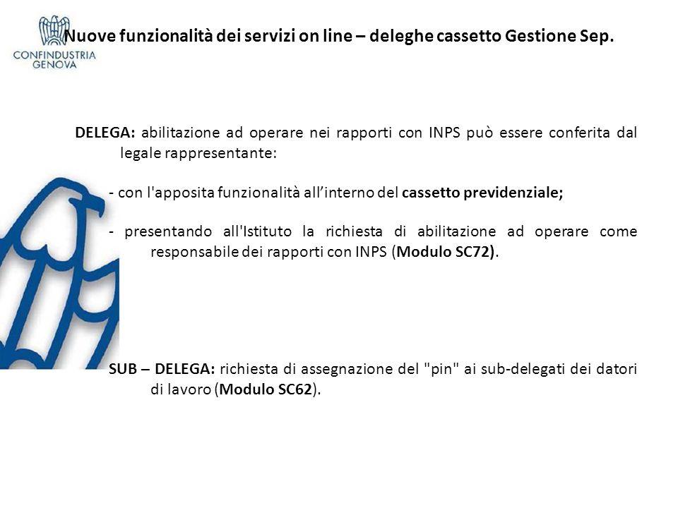 Nuove funzionalità dei servizi on line – deleghe cassetto Gestione Sep. DELEGA: abilitazione ad operare nei rapporti con INPS può essere conferita dal