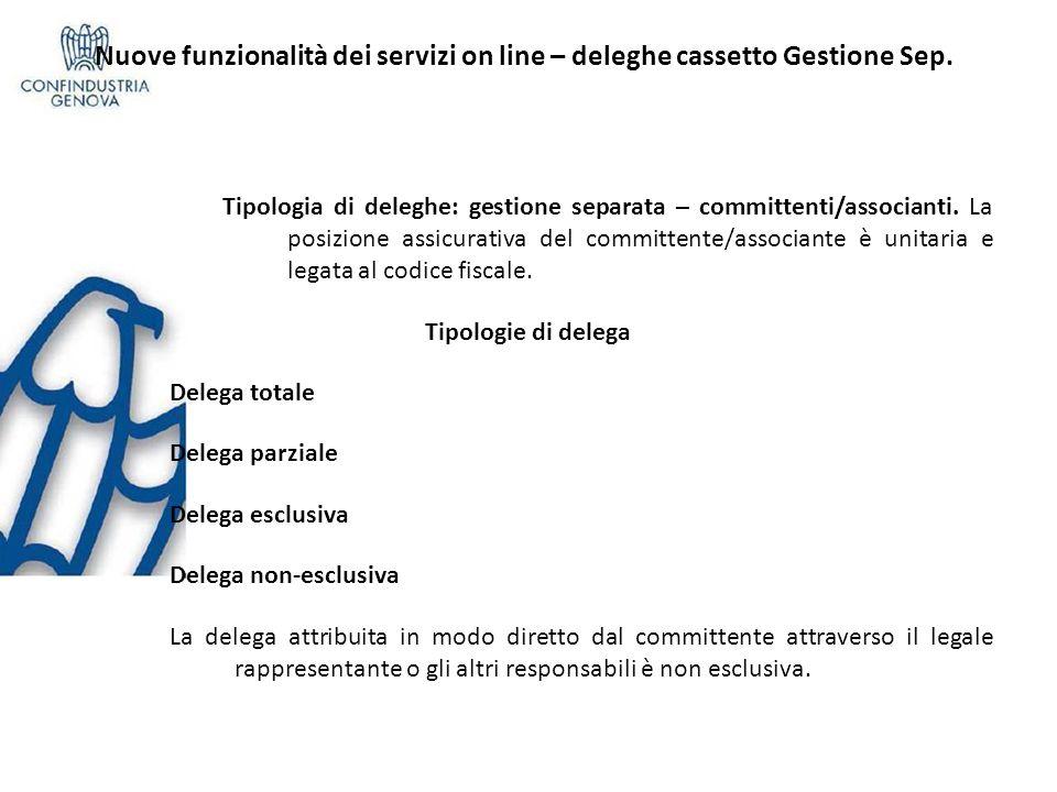 Nuove funzionalità dei servizi on line – deleghe cassetto Gestione Sep. Tipologia di deleghe: gestione separata – committenti/associanti. La posizione