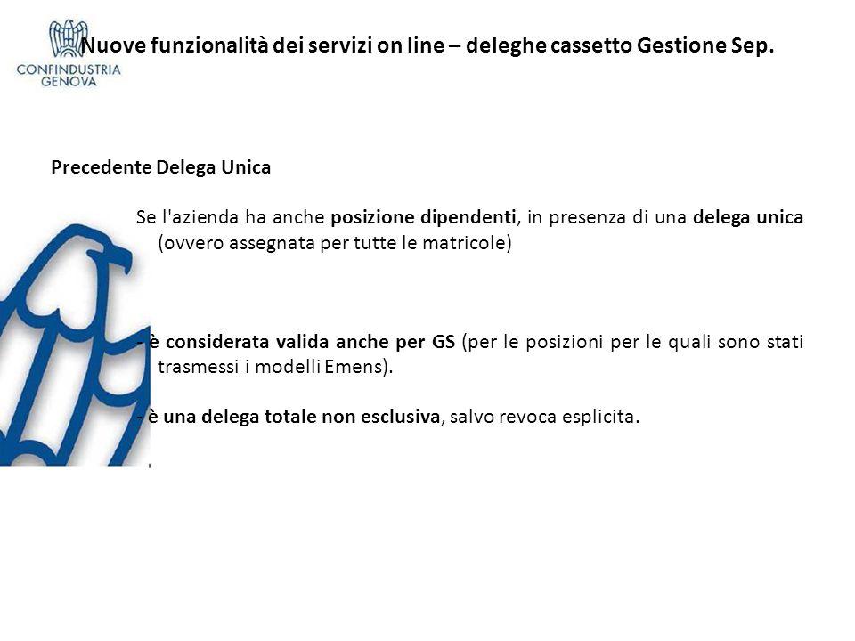 Nuove funzionalità dei servizi on line – deleghe cassetto Gestione Sep. Precedente Delega Unica Se l'azienda ha anche posizione dipendenti, in presenz