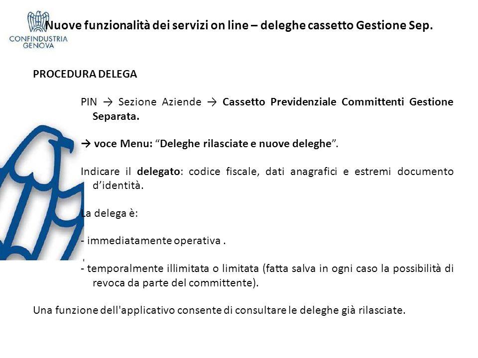 Nuove funzionalità dei servizi on line – deleghe cassetto Gestione Sep. PROCEDURA DELEGA PIN Sezione Aziende Cassetto Previdenziale Committenti Gestio
