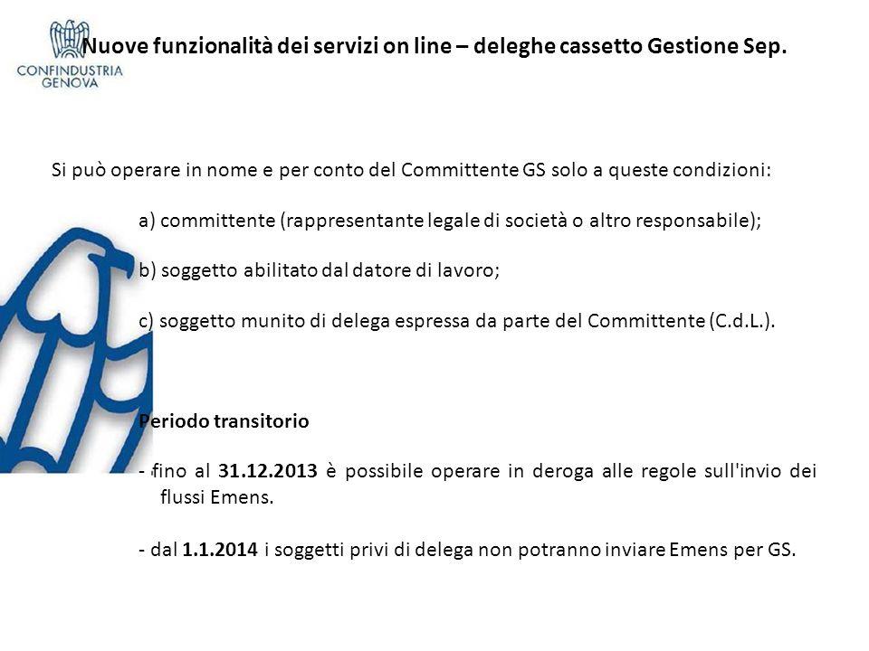 Nuove funzionalità dei servizi on line – deleghe cassetto Gestione Sep. Si può operare in nome e per conto del Committente GS solo a queste condizioni