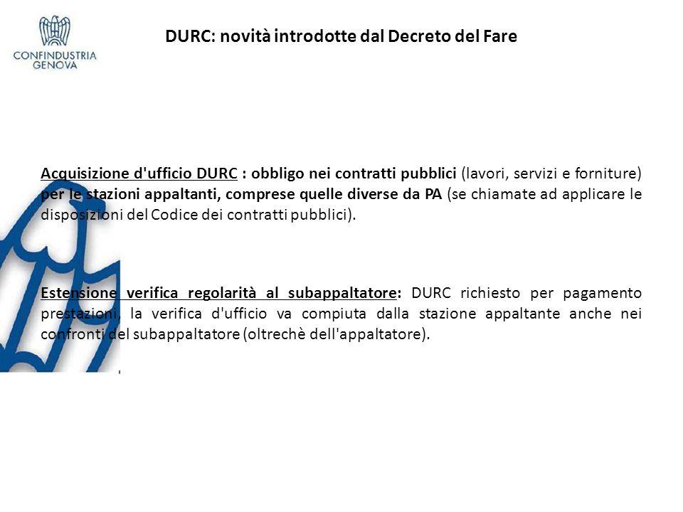 DURC: novità introdotte dal Decreto del Fare Acquisizione d'ufficio DURC : obbligo nei contratti pubblici (lavori, servizi e forniture) per le stazion