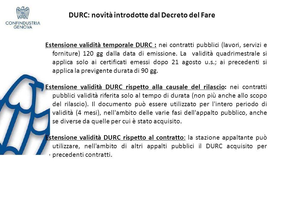 DURC: novità introdotte dal Decreto del Fare Estensione validità temporale DURC : nei contratti pubblici (lavori, servizi e forniture) 120 gg dalla da