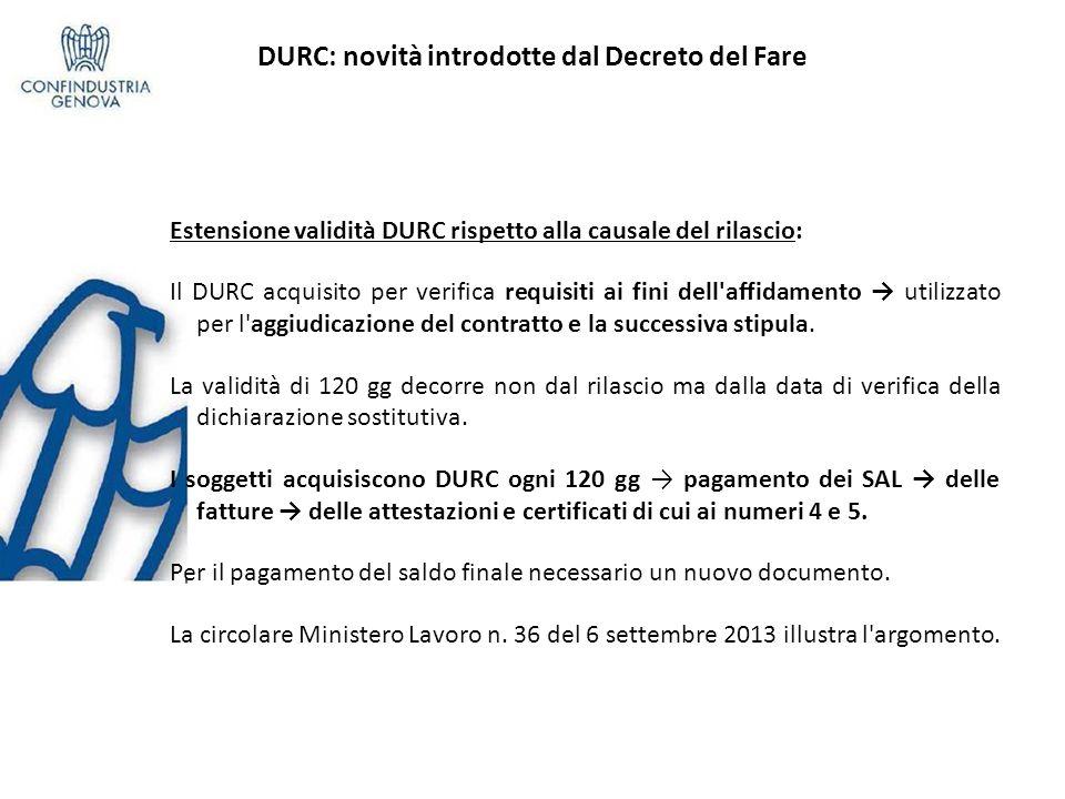 DURC: novità introdotte dal Decreto del Fare Estensione validità DURC rispetto alla causale del rilascio: Il DURC acquisito per verifica requisiti ai