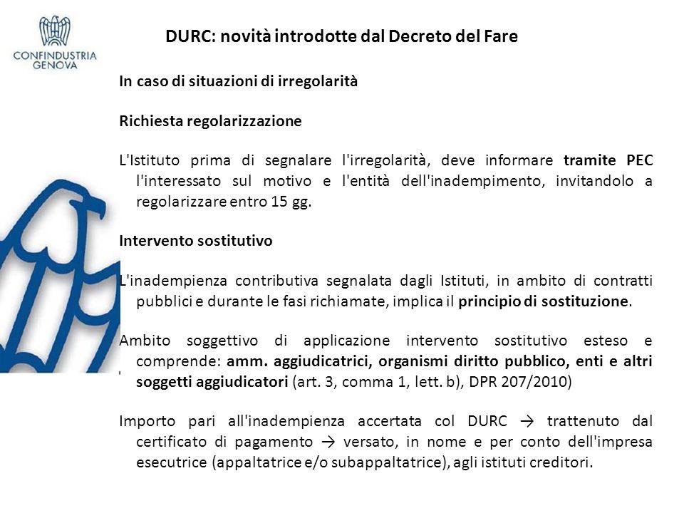 DURC: novità introdotte dal Decreto del Fare In caso di situazioni di irregolarità Richiesta regolarizzazione L'Istituto prima di segnalare l'irregola