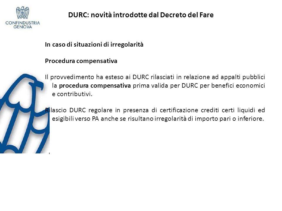 DURC: novità introdotte dal Decreto del Fare In caso di situazioni di irregolarità Procedura compensativa Il provvedimento ha esteso ai DURC rilasciat