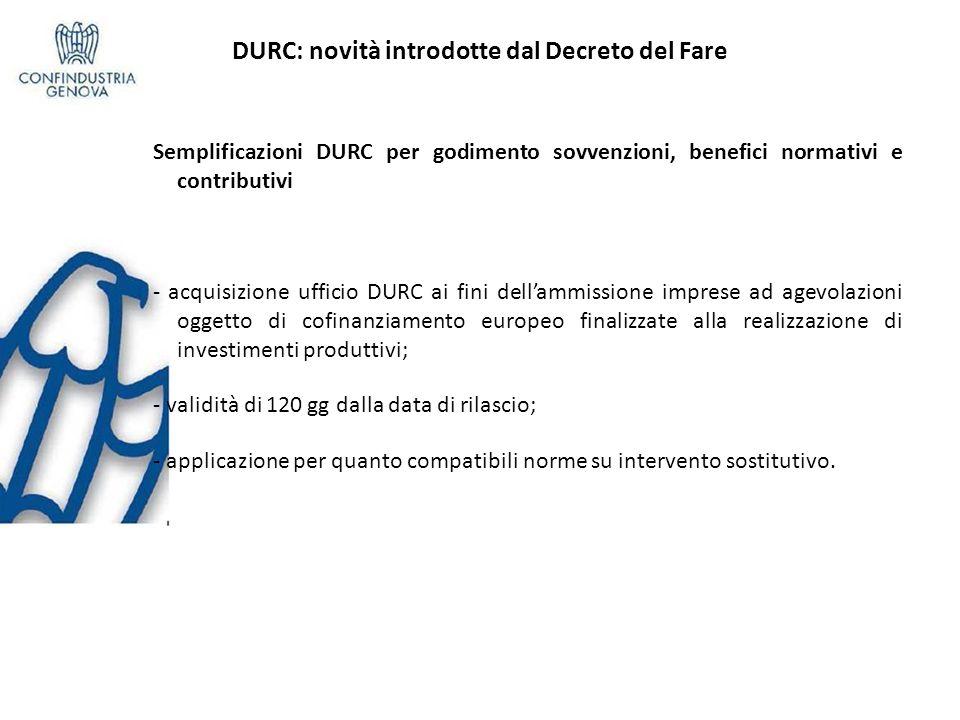 DURC: novità introdotte dal Decreto del Fare Semplificazioni DURC per godimento sovvenzioni, benefici normativi e contributivi - acquisizione ufficio