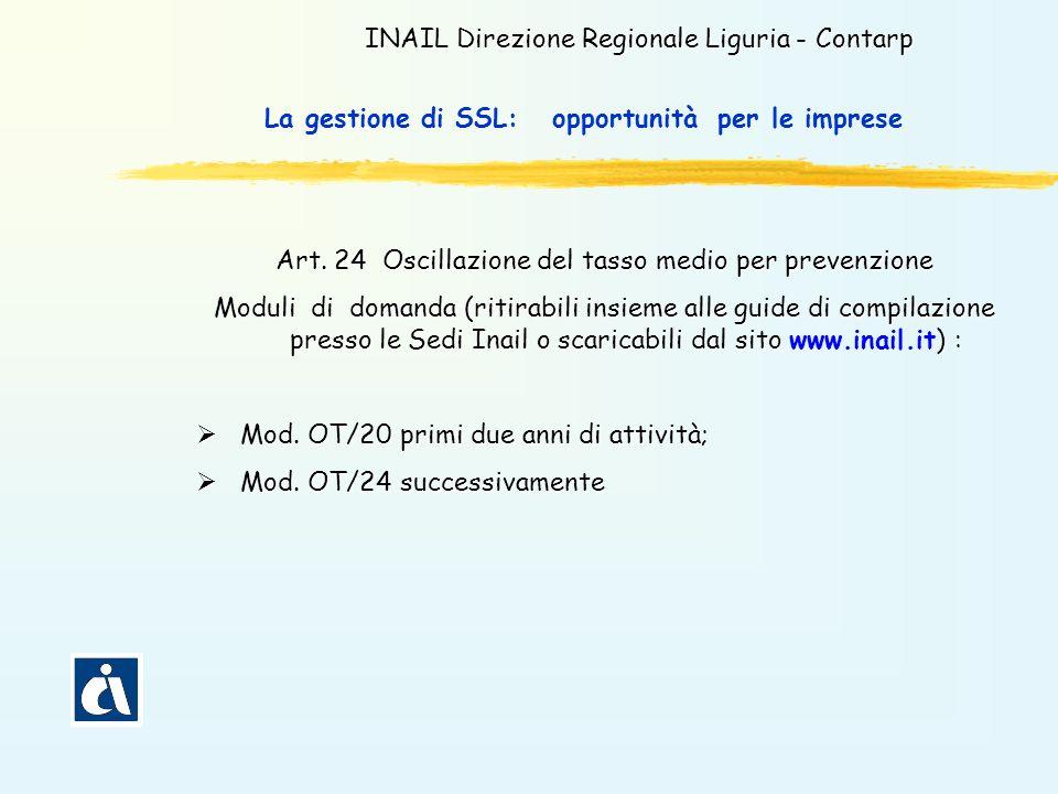 INAIL Direzione Regionale Liguria - Contarp Art. 24 Oscillazione del tasso medio per prevenzione Moduli di domanda (ritirabili insieme alle guide di c