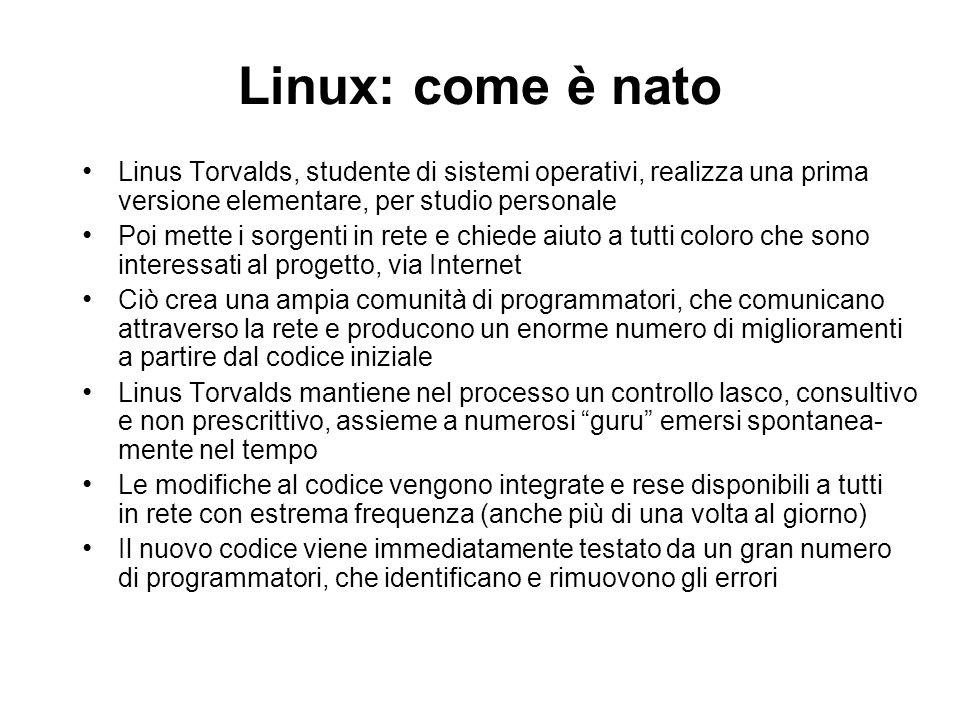 Linux: come è nato Linus Torvalds, studente di sistemi operativi, realizza una prima versione elementare, per studio personale Poi mette i sorgenti in