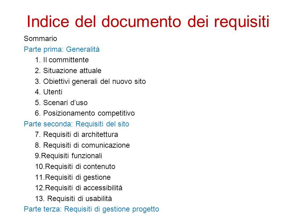 Indice del documento dei requisiti Sommario Parte prima: Generalità 1. Il committente 2. Situazione attuale 3. Obiettivi generali del nuovo sito 4. Ut