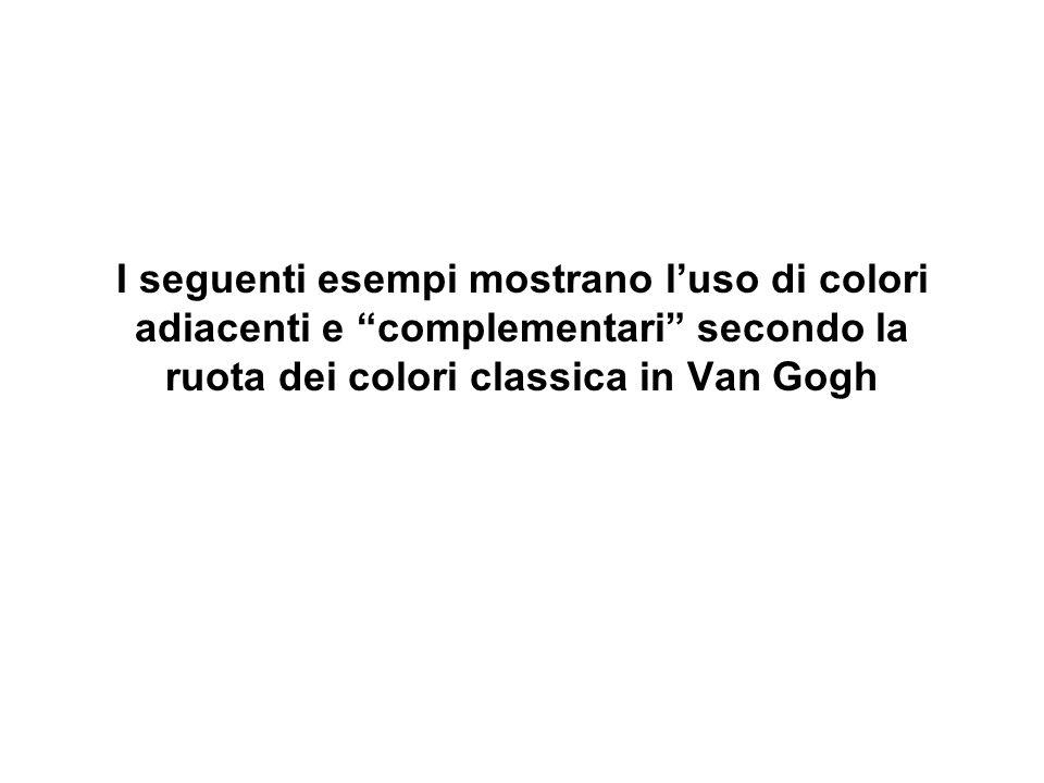 I seguenti esempi mostrano luso di colori adiacenti e complementari secondo la ruota dei colori classica in Van Gogh