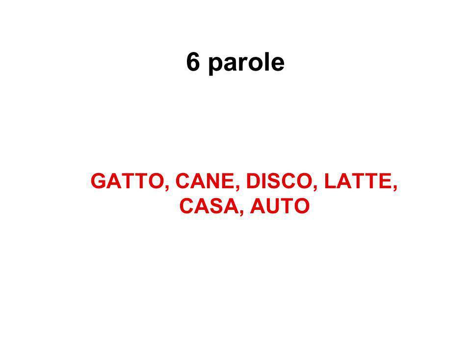 6 parole GATTO, CANE, DISCO, LATTE, CASA, AUTO