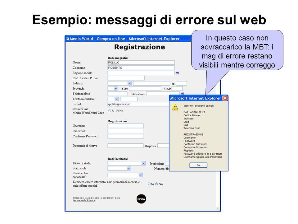In questo caso non sovraccarico la MBT: i msg di errore restano visibili mentre correggo Esempio: messaggi di errore sul web