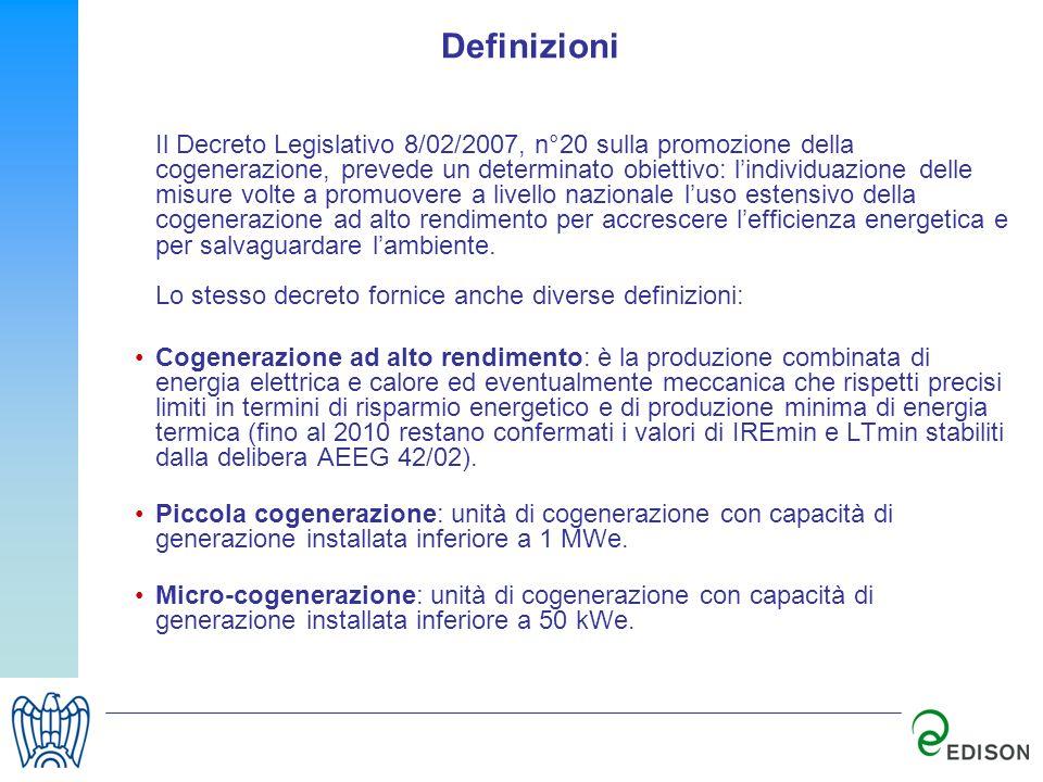 Definizioni Il Decreto Legislativo 8/02/2007, n°20 sulla promozione della cogenerazione, prevede un determinato obiettivo: lindividuazione delle misur
