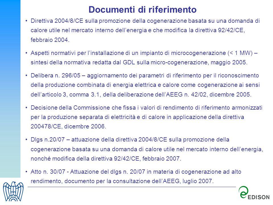Documenti di riferimento Direttiva 2004/8/CE sulla promozione della cogenerazione basata su una domanda di calore utile nel mercato interno dellenergi