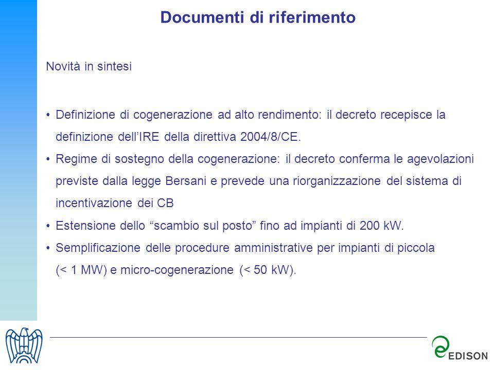 Documenti di riferimento Novità in sintesi Definizione di cogenerazione ad alto rendimento: il decreto recepisce la definizione dellIRE della direttiv