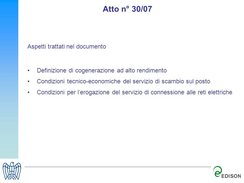 Atto n° 30/07 Aspetti trattati nel documento Definizione di cogenerazione ad alto rendimento Condizioni tecnico-economiche del servizio di scambio sul
