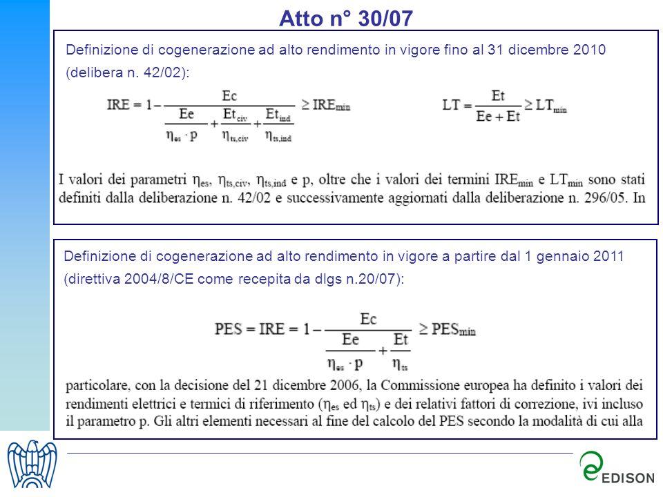 Atto n° 30/07 Definizione di cogenerazione ad alto rendimento in vigore fino al 31 dicembre 2010 (delibera n. 42/02): Definizione di cogenerazione ad