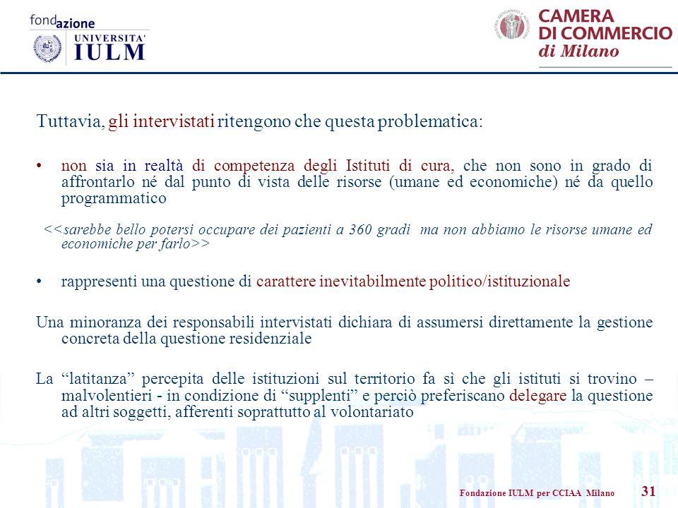Fondazione IULM per CCIAA Milano 31 Tuttavia, gli intervistati ritengono che questa problematica: non sia in realtà di competenza degli Istituti di cu