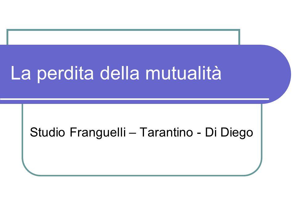 La perdita della mutualità Studio Franguelli – Tarantino - Di Diego