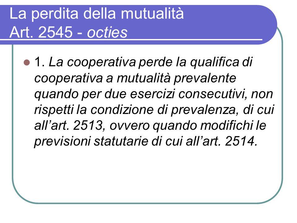 La perdita della mutualità Art. 2545 - octies 1.