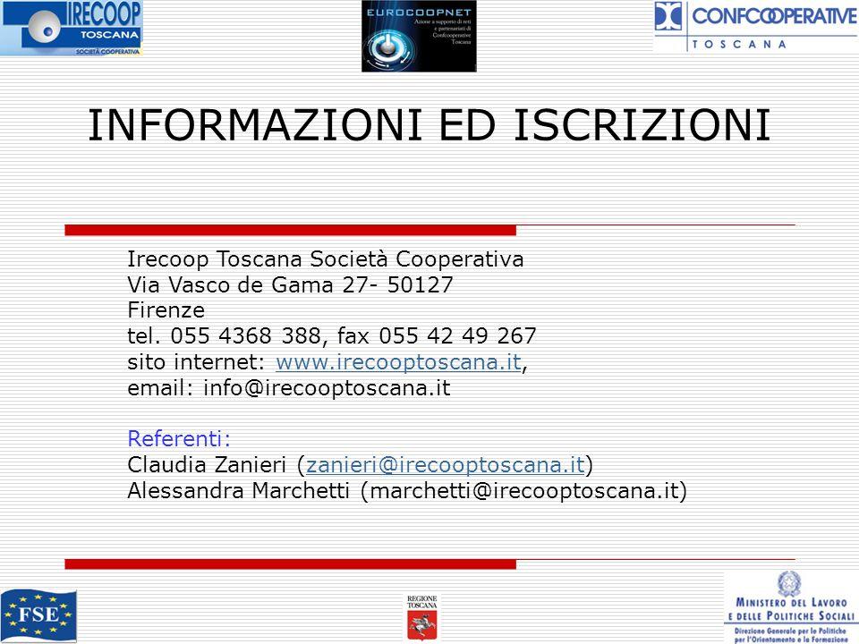 INFORMAZIONI ED ISCRIZIONI Irecoop Toscana Società Cooperativa Via Vasco de Gama 27- 50127 Firenze tel.