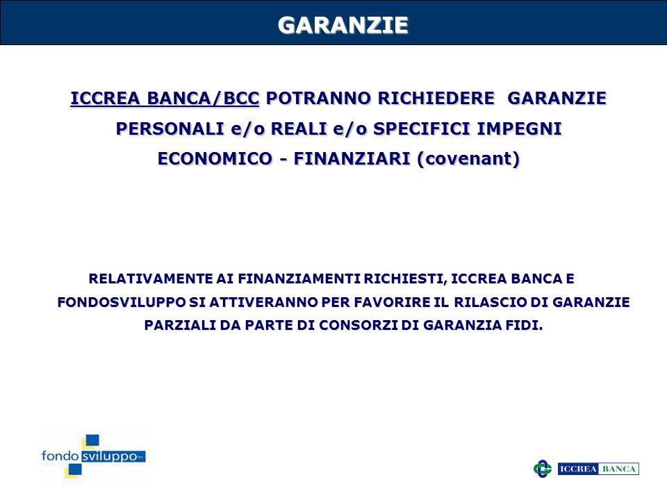 7GARANZIE ICCREA BANCA/BCC POTRANNO RICHIEDERE GARANZIE PERSONALI e/o REALI e/o SPECIFICI IMPEGNI ECONOMICO - FINANZIARI (covenant) RELATIVAMENTE AI F