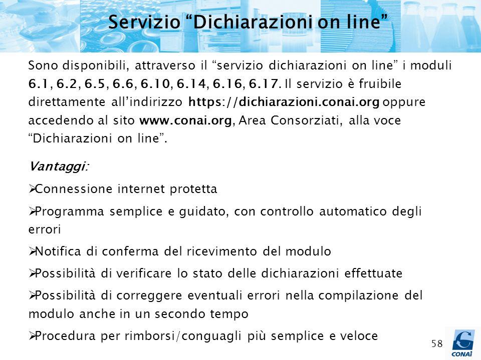 58 Sono disponibili, attraverso il servizio dichiarazioni on line i moduli 6.1, 6.2, 6.5, 6.6, 6.10, 6.14, 6.16, 6.17. Il servizio è fruibile direttam