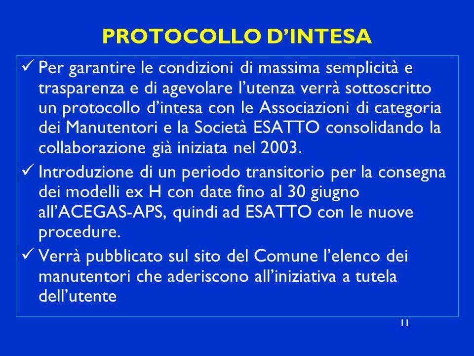 PROTOCOLLO DINTESA Per garantire le condizioni di massima semplicità e trasparenza e di agevolare lutenza verrà sottoscritto un protocollo dintesa con
